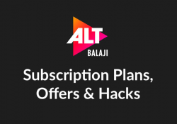 Alt Balaji Subscription Plans, Offers & Hacks