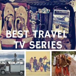 11 Best Under-Rated Travel TV Series and Docu-Series