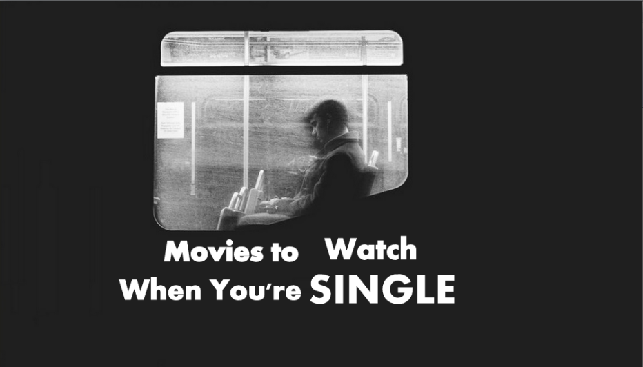 Movies to watch when you're single