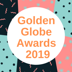 Golden Globe 2019 Award Winning Movies & Nominees | Where To Watch Them