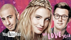 We Love You YouTube Red Original