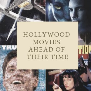 25 Hollywood Movies Ahead of their time
