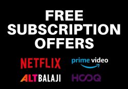 Watch Netflix, Prime Video, Hotstar, And More For Free With these subscriptions Offers