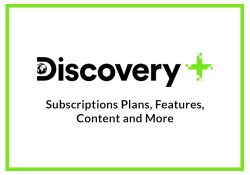 Discovery Plus Subscription Plans and More