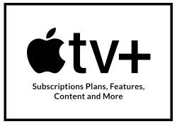 APPLE TV+ – Subscription Plans, Features, Content, and More.