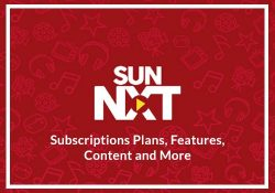 SUN NXT Subscription Plans, Features, Content, and More