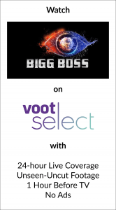 Watch Bigg Boss on Voot Select